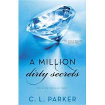 A Million Dirty Secrets: Million Dollar Duet by C L Parker, 9780345548764
