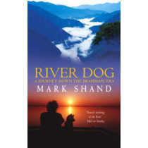 River Dog: A Journey Down the Brahmaputra by Mark Shand, 9780349115146