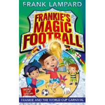 Frankie's Magic Football: Frankie and the World Cup Carnival: Book 6 by Frank Lampard, 9780349124438