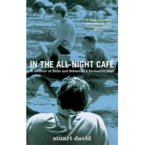 In the All-Night Cafe by Stuart David, 9780349139838