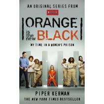 Orange Is the New Black: My Time in a Women's Prison by Piper Kerman, 9780349139869