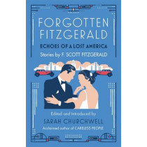 Forgotten Fitzgerald: Echoes of a Lost America by F. Scott Fitzgerald, 9780349140261