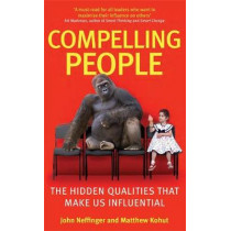 Compelling People: The Hidden Qualities That Make Us Influential by John Neffinger, 9780349404875