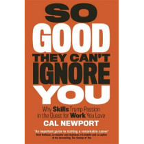 So Good They Can't Ignore You by Cal Newport, 9780349415864