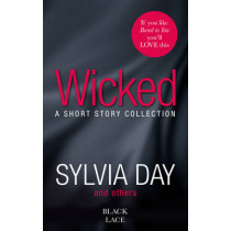 Wicked: Featuring the Sunday Times bestselling author of Bared to You by Sylvia Day, 9780352347794