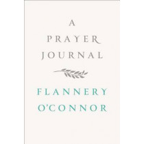A Prayer Journal by Flannery O'Connor, 9780374236915