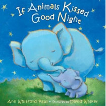 If Animals Kissed Goodnight by Ann Whitford Paul, 9780374300210