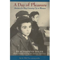 A Day of Pleasure: Stories of a Boy Growing up in Warsaw by Isaac Bashevis Singer, 9780374416966