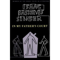 In My Father's Court by Isaac Bashevis Singer, 9780374505929