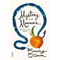 Mystery and Manners: Occasional Prose by Flannery O'Connor, 9780374508043