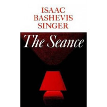 The Seance and Other Stories by Isaac Bashevis Singer, 9780374508326