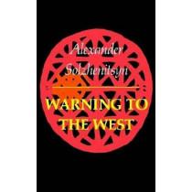 Warning to the West by Aleksandr Solzhenitsyn, 9780374513344