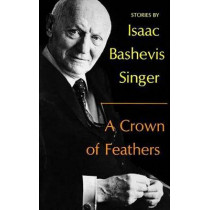 A Crown of Feathers by Isaac Bashevis Singer, 9780374516246