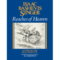Reaches of Heaven by Isaac Bashevis Singer, 9780374516482