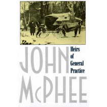 Heirs of General Practice by John McPhee, 9780374519742