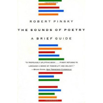 The Sounds of Poetry: a Brief Guide by Robert Pinsky, 9780374526177