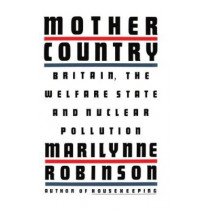 Mother Country by Marilynne Robinson, 9780374526597