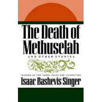 The Death of Methuselah: And Other Stories by Isaac Bashevis Singer, 9780374529109