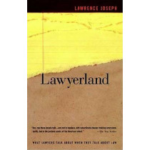Lawyerland: An Unguarded, Street-Level Look at Law & Lawyers Today by Lawrence Joseph, 9780374529871