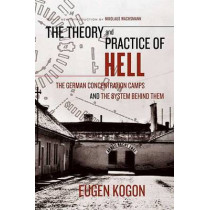 Theory and Practice of Hell, the by Eugen Kogon, 9780374529925
