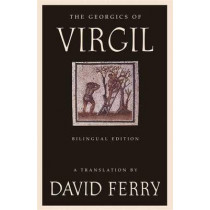 Georgics of Virgil: Bilingual Edition by David Ferry, 9780374530310
