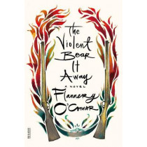 The Violent Bear It Away by Flannery O'Connor, 9780374530877