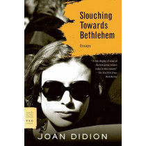Slouching Towards Bethlehem by Joan Didion, 9780374531386