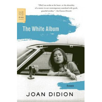 The White Album: Essays by Joan Didion, 9780374532079