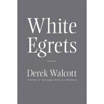 White Egrets: Poems by Derek Walcott, 9780374532703