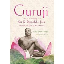 Guruji: A Portrait of Sri K. Pattabhi Jois Through the Eyes of His Students by Guy Donahaye, 9780374532833