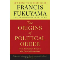 The Origins of Political Order: From Prehuman Times to the French Revolution by Francis Fukuyama, 9780374533229