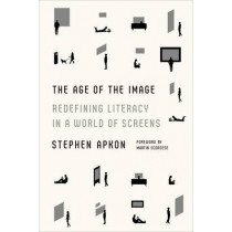 The Age of the Image by Stephen Apkon, 9780374534509
