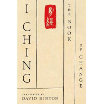 I Ching: The Book of Change: a New Translation by David Hinton, 9780374536428