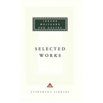 Selected Works by Johann Wolfgang Von Goethe, 9780375410444