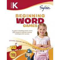 Kindergarten Beginning Word Games: Activities, Exercises, and Tips to Help Catch Up, Keep Up, and Get Ahead by Sylvan Learning, 9780375430213