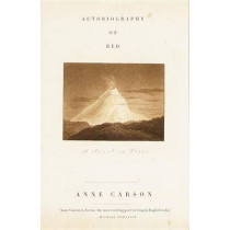 Autobiography of Red: a Novel in Verse by Anne Carson, 9780375701290