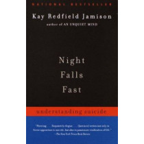 Night Falls Fast: Understanding Suicide by Kay Redfield Jamison, 9780375701474