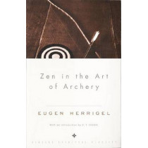 Zen in the Art of Archery by Eugen Herrigel, 9780375705090