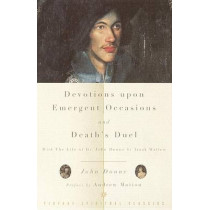 Devotions Upon Emergent Occasions/Death's Dual by John Donne, 9780375705489