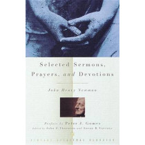 Selected Sermons, Prayers, Verses & Devotions by John Henry Newman, 9780375705519