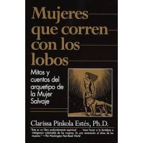 Mujeres Que Corren Con Los Lobos: Mitos Y Cuentos del Arquetipo de la Mujer Salvaje by Clarissa Pinkola Estes, 9780375707537