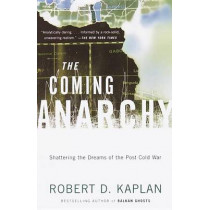 The Coming Anarchy by Robert D. Kaplan, 9780375707599