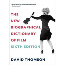The New Biographical Dictionary of Film: Sixth Edition by MR David Thomson, 9780375711848