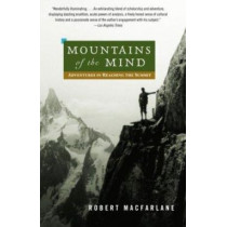 Mountains of the Mind by Robert Macfarlane, 9780375714061