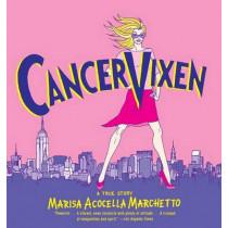 Cancer Vixen: A True Story by Marisa Acocella Marchetto, 9780375714740