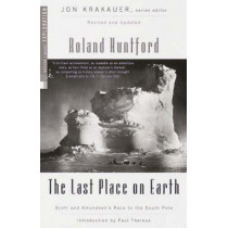 Mod Lib: Last Place On Earth by Roland Huntford, 9780375754746