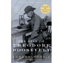 Rise Of Theodore Roosevelt by Edmund Morris, 9780375756788