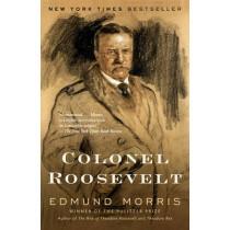 Colonel Roosevelt by Edmund Morris, 9780375757075