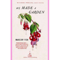 We Made A Garden by Margery Fish, 9780375759475