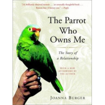 Parrot Who Owns ME, the by Joanna Burger, 9780375760259